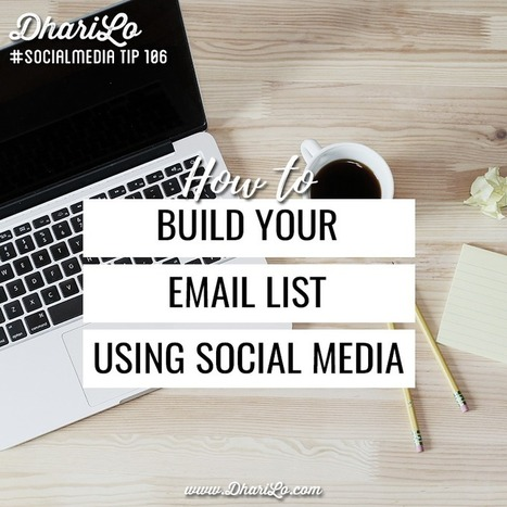 7 Ways to Build Your Email List Using Social Media | Social Media | Scoop.it