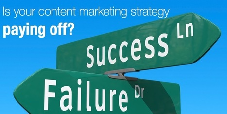Is your content marketing strategy paying off? | Digital marketing e social media | Scoop.it