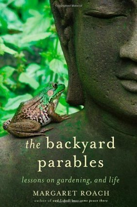 The Backyard Parables: Lessons on Gardening, and Life | Gardening and Beekeeping | Scoop.it