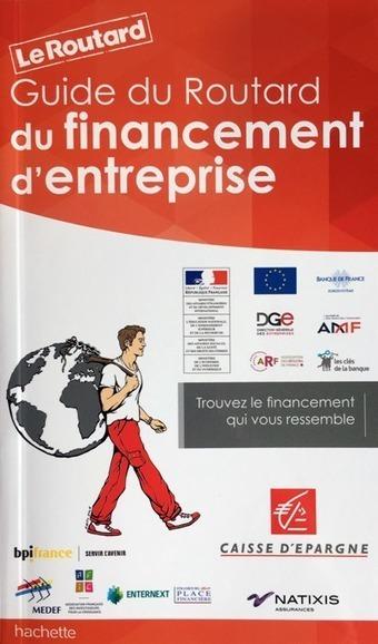 Guide du Routard du financement d'entreprise | Entreprendre | Scoop.it