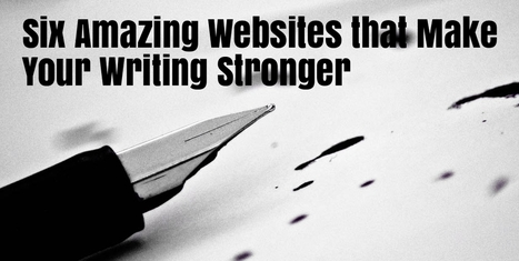 Six Amazing Websites that Make Your Writing Stronger | Creative Writers | Scoop.it