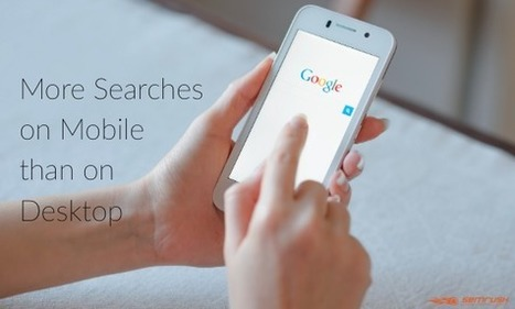 Google: More Searches on Mobile than on Desktop - SEMrush | Public Relations & Social Media Insight | Scoop.it