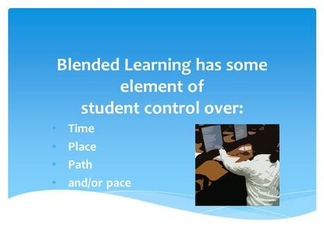 Blended Learning Defined | Blended Learning | Scoop.it