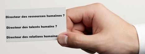 Les ressources humaines doivent-elles changer de nom?   Cité du Management   Scoop.it