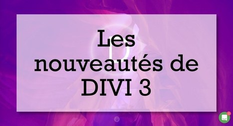 DIVI 3: Quelles sont les nouveautés du thème WordPress de chez ET? | Mes ressources personnelles | Scoop.it