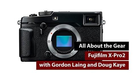 Fujifilm X-Pro2 - All About the Gear | Fujifilm X Series APS C sensor camera | Scoop.it