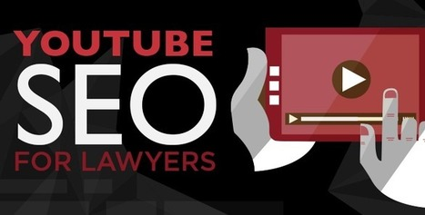 YouTube SEO for Lawyers | Everything Marketing You Can Think Of | Scoop.it
