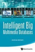 Intelligent Big Multimedia Databases - PDF Free Download - Fox eBook | IT Books Free Share | Scoop.it