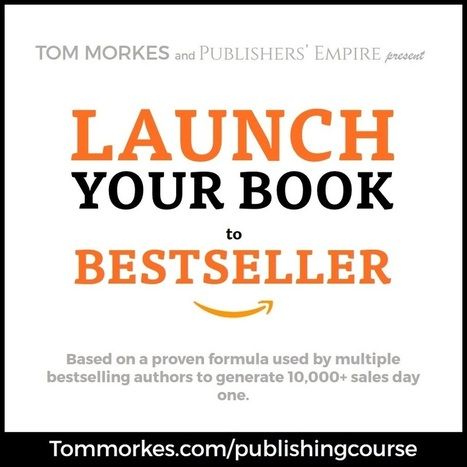 Launch Your Book to Bestseller (new free course) | Authors in Motion | Scoop.it