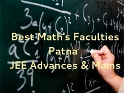 Best Faculty for JEE Math in Patna with Fee structure | Performance | Educational Help Desk !! | Scoop.it