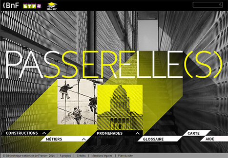 Passerelle(s), un site qui retrace l'histoire de la construction - BNF | History 2[+or less 3].0 | Scoop.it