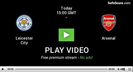 Leicester City vs Arsenal-LIVE ON HD TV- - Sport-Tv | jak111 | Scoop.it