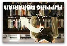 The flipping librarian « NeverEndingSearch | media specialists | Scoop.it