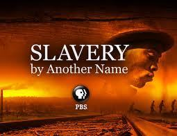 Watch the Film | Slavery by Another Name | PBS | Our Black History | Scoop.it
