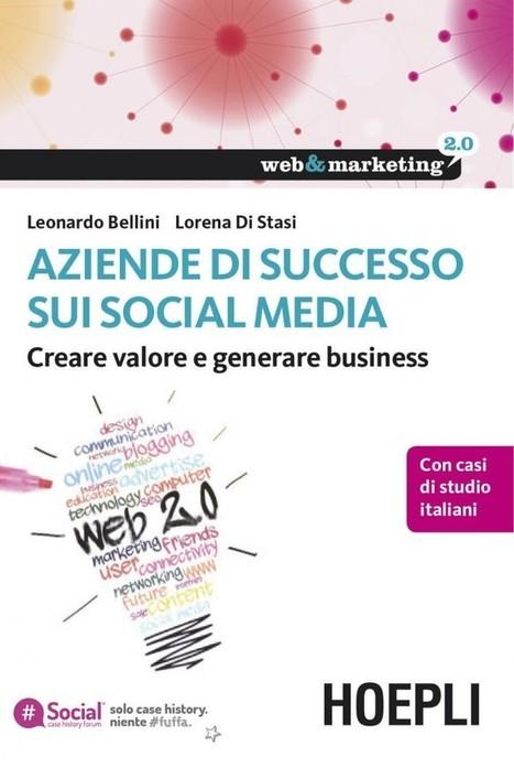 """""""Aziende di successo sui social media. Creare valore e generare ... - Assodigitale   The Guerrilla Social Marketing scoop   Scoop.it"""