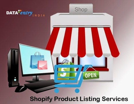 eCommerce Data Entry Solutions: Populate your eCommerce Store Efficiently with Shopify Product Listing Services | Catalog Processing & Data Entry Services | Scoop.it