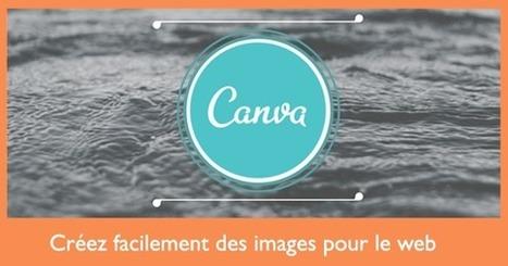 Canva : l'outil indispensable pour créer vos images - Social Media Pro | BàON - la Boite à Outils Numériques | Scoop.it