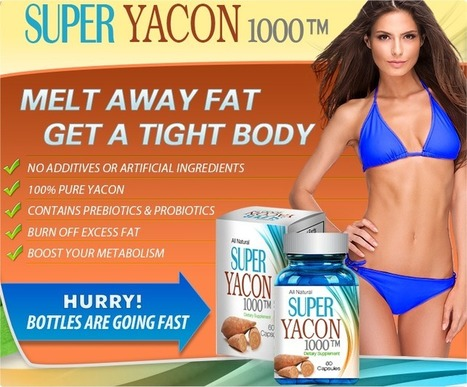 Super Yacon 1000 Review- Burn Fat Naturally And Feel Good! | Get Ready to Look Slim And Beautiful | Scoop.it