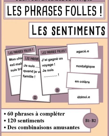B1/B2 - Les phrases folles - Les sentiments - fle.mondolinguo.com | FLE Ressources | Scoop.it