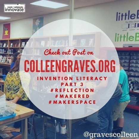 Invention Literacy Research – Part Three- Sharing and Reflection @gravescolleen | iPads, MakerEd and More  in Education | Scoop.it