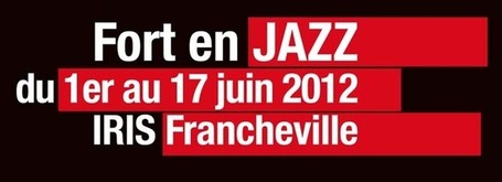 Festival Fort en Jazz, Francheville, 1>17 juin | LYonenFrance | Scoop.it