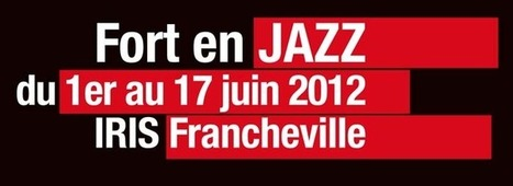 Festival Fort en Jazz, Francheville, 1>17 juin | LYFtv - Lyon | Scoop.it
