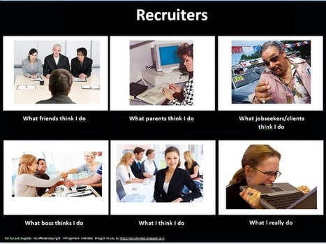 Recruiters | What I really do | Scoop.it