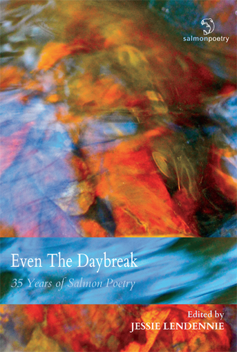 Even The Daybreak: 35 Years of Salmon Poetry | The Irish Literary Times | Scoop.it