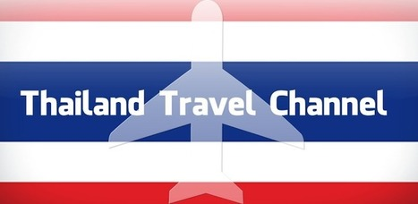 Thailand Travel Channel - Applications Android sur GooglePlay   Blog   Scoop.it