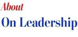 On Leadership - The Washington Post | Leadership at Work | Scoop.it