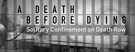 A Death Before Dying: Solitary Confinement on Death Row | Stop Mass Incarceration and Wrongful Convictions | Scoop.it