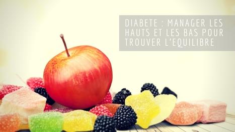 #DIABETE: MANAGER LES HAUTS ET LES BAS POUR TROUVER L'EQUILIBRE #contrelediabete #hcsmeufr | Santé Industrie Pharmaceutique | Scoop.it