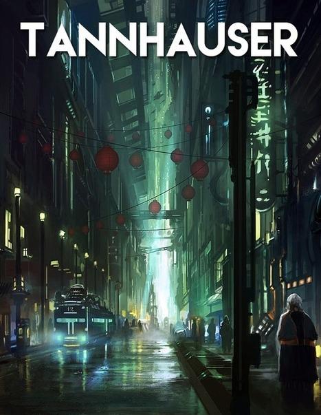 Tannhauser   Ficção científica literária   Scoop.it