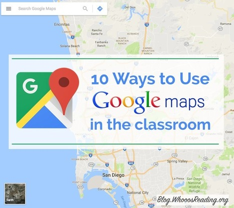 10 Ways to Use Google Maps in the Classroom | Tablets na educação | Scoop.it