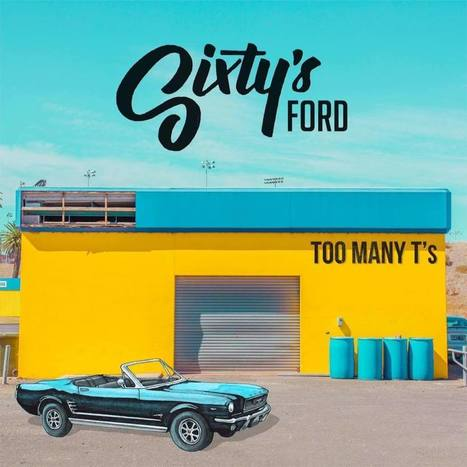 TOO MANY T'S / SIXTY'S FORD ( OFFICIAL VIDEO )  - Arc Street Journal | MUSIC | Scoop.it