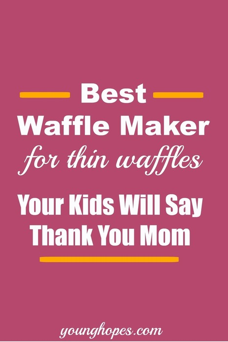 Best Waffle Maker For Thin Waffles for Your Kids • | All Occasion Gifts | Scoop.it