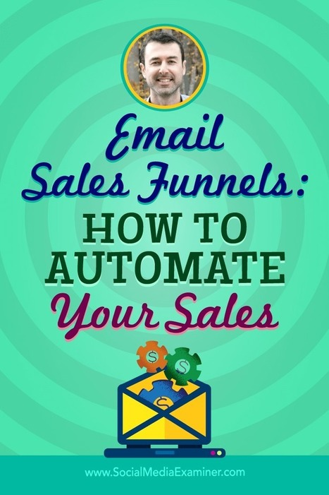 Email Sales Funnels: How to Automate Your Sales  | Email Marketing Tips | Scoop.it