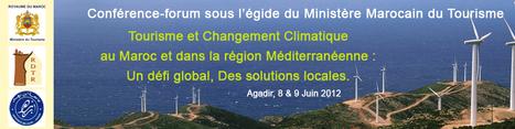 Tourisme et Changement Climatique au Maroc et dans la région méditerranéenne : Un défi global, des solutions locales | Evénements Tourisme Responsable | Scoop.it