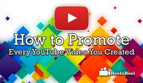 How to Promote Every YouTube Video You Created (in Less Than an Hour a Day!) | Social Video Marketing | Scoop.it