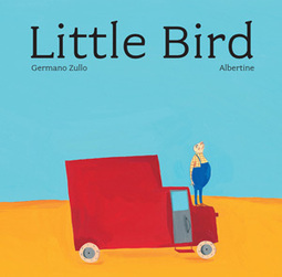 Little Bird: A Beautifully Minimalist Story of Belonging Lost and Found by Swiss Illustrator Albertine | Children's books | Scoop.it