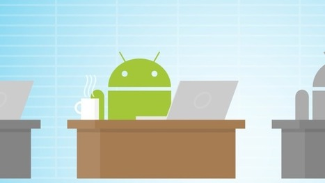 Google Says Over 19K Organizations Are Now Testing Or Using Android For Work | Veille & Culture numérique | Scoop.it