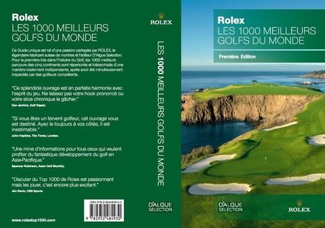 Rolex Les 1000 meilleurs golfs du monde | Le Meilleur du Golf | Le Meilleur du Golf | Scoop.it