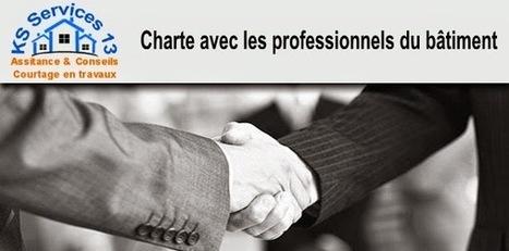 KS Services 13: Charte avec les professionnels du bâtiment : Courtier en travaux | Courtier en travaux Bouches du Rhône | Scoop.it