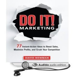 Amazon.com: Do It! Marketing: 77 Instant-Action Ideas to Boost Sales, Maximize Profits, and Crush Your Competition (Audible Audio Edition): David Newman: Books | affiliate marketing | Scoop.it