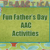 Fun Father's Day AAC Activities | Communication and Autism | Scoop.it