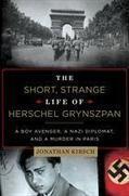 The Short, Strange Life of Herschel Grynszpan | overbooked | Scoop.it