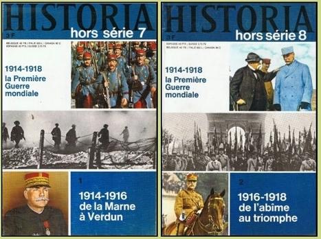 Petire revue de presse du Centenaire : Historia / Le Monde / Télérama / GEO Histoire / Le Nouvel Obs - Combattant 14-18 | Nos Racines | Scoop.it