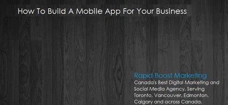 How To Build A Mobile App For Your Business | Social Commerce Marketing-Create Your Own Economy | Scoop.it