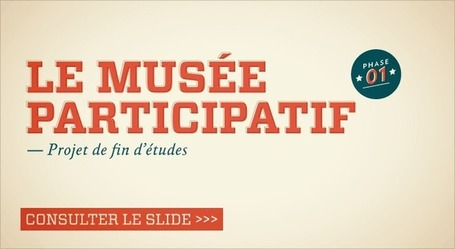 Le musée participatif | Clic France | Scoop.it