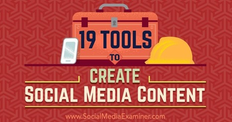 19 Tools to Create Social Media Content : Social Media Examiner | Social Media, SEO, Mobile, Digital Marketing | Scoop.it